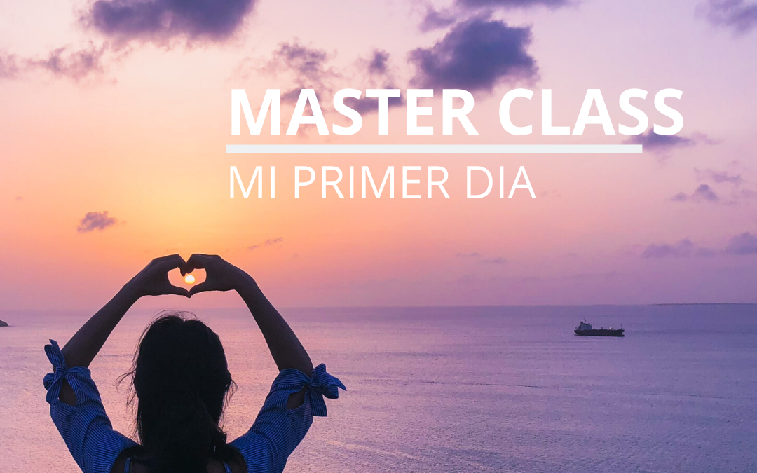 Master Class: Mi primer día